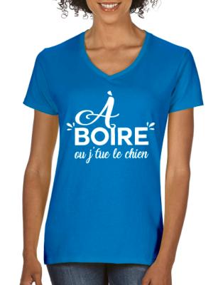 Tee Shirt A Boire Ou Je Tue Le Chien