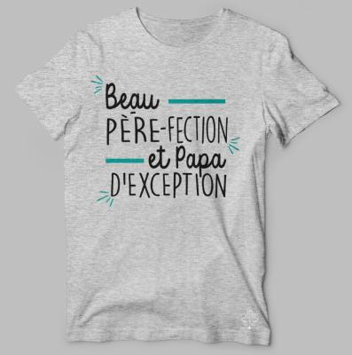 "TEE-SHIRT  ""BEAU PERE-FECTION ET PAPA D'EXCEPTION"""