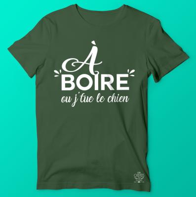 Tee Shirt A Boire Ou Jtue Le Chien