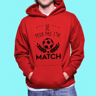 "SWEAT ""JE PEUX PAS J'AI MATCH"""